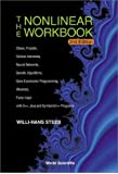 The Nonlinear Workbook: Chaos, Fractals, Cellular Automata, Neural Networks, Genetic Algorithms, Gene Expression Programming, Wavelets, with Fuzzy Logic C++, Java and Symbolic C++ Programs