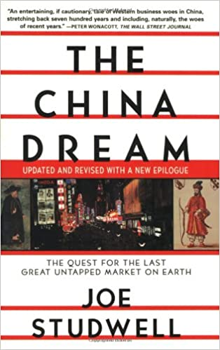 The China Dream: The Quest for the Last Great Untapped Market on Earth: Amazon.es: Joe Studwell: Libros en idiomas extranjeros