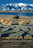 img - for Rough-Hewn Land: A Geologic Journey from California to the Rocky Mountains book / textbook / text book