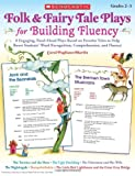 img - for Folk & Fairy Tale Plays for Building Fluency: 8 Engaging, Read-Aloud Plays Based on Favorite Tales to Help Boost Students  Word Recognition, Comprehension, and Fluency book / textbook / text book