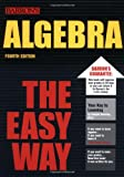 Algebra the Easy Way, Douglas Downing, 0764119729