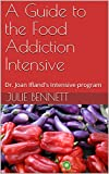 Product review for A Guide to the Food Addiction Intensive: Dr. Joan Ifland's Intensive program