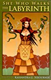 She Who Walks the Labyrinth, Kassandra G. Sojourner, 0976060442