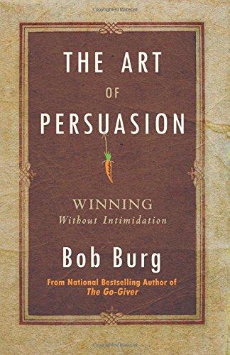 Art Persuasion Winning Without Intimidation