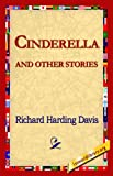 Cinderella and Other Stories, Richard Harding Davis, 1421818078