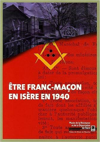 Livres gratuits en ligne Etre Franc-Maçon en Isère en 1940 pdf epub