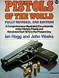 Pistols of the World, Ian V. Hogg and John Weeks, 0873491289
