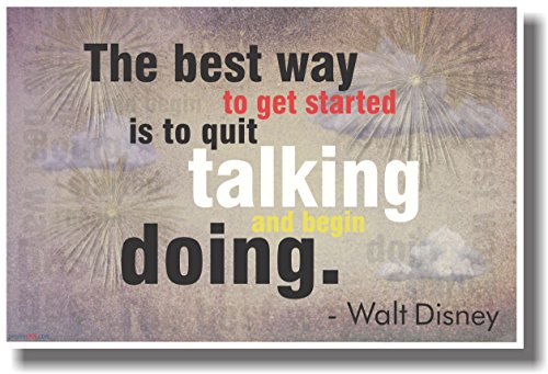 The Best Way to Get Started Is to Quit Talking - Walt Disney - NEW Classroom Motivational Poster