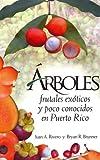 img - for Arboles Frutales Exoticos Y Poco Conocidos En Puerto Rico (Spanish Edition) book / textbook / text book