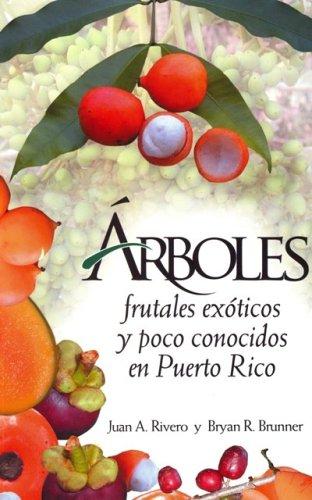 Arboles Frutales Exoticos Y Poco Conocidos En Puerto Rico (Spanish Edition) pdf epub
