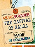 MUSIC VOYAGER Made in Colombia: The Capital of Salsa
