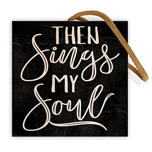 Then Sings My Soul | 4-inch by 4-inch | Christian Quote on Wood Block for Home Wall Decor