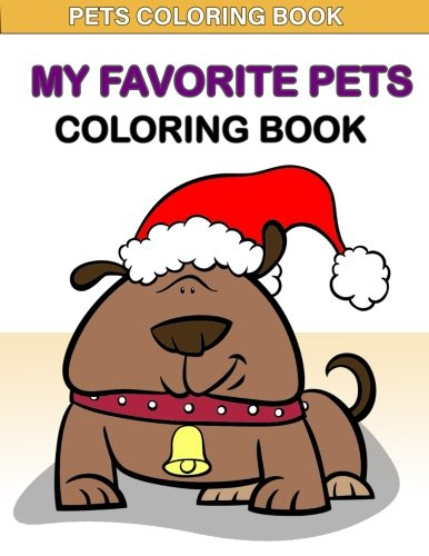 Pets Coloring Book : My Favorite Pets Coloring Book: : Kids Coloring Book with Fun, Easy, and Relaxing Coloring Pages (Children's coloring books) pdf
