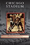 img - for Chicago Stadium book / textbook / text book