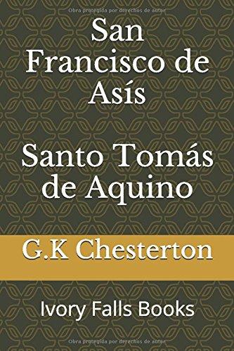 San Francisco de Asis  Santo Tomas de Aquino (Spanish Edition) [G.K Chesterton] (Tapa Blanda)