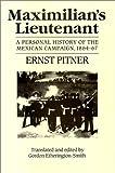 Maximilian's Lieutenant, E. Pitner, 0826314252