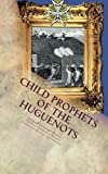 Child Prophets of the Huguenots: The Sacred Theatre