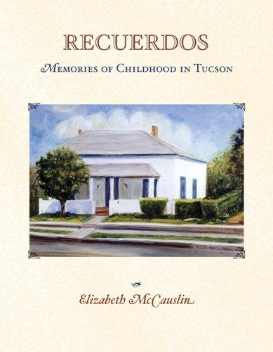 Recuerdos: Memories of Childhood in Tucson ebook
