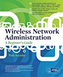 img - for Wireless Network Administration A Beginner's Guide (Network Pro Library) book / textbook / text book