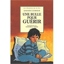 UNE BULLE POUR GUÉRIR