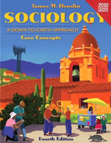 Sociology: A Down to Earth Approach Core Concepts,   Census Update (4th Edition) (Sociology A Down To Earth Approach Core Concepts)