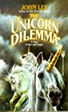 The Unicorn Dilemma, John Lee, 0812520920