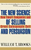 The New Science of Selling and Persuasion, William T. Brooks, 0471469246