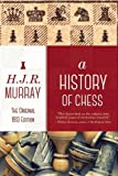 A History of Chess: The Original 1913 Edition