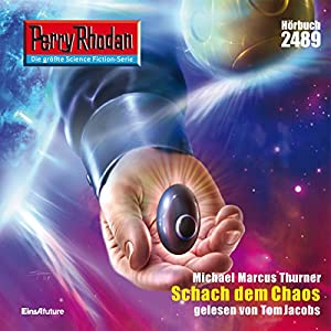 Schach dem Chaos (Perry Rhodan 2489) Hörbuch