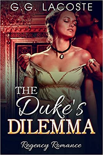 Romance: Regency Romance: The Dukes Dilemma (Historical Victorian Romance) (Historical Regency Romance Menage Short Stories)