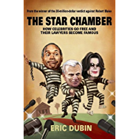 The Star Chamber: How Celebrities Go Free and Their Lawyers Become Famous