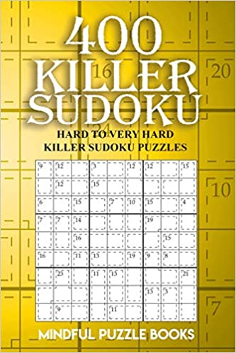 400 Killer Sudoku: Hard to Very Hard Killer Sudoku Puzzles (Sudoku