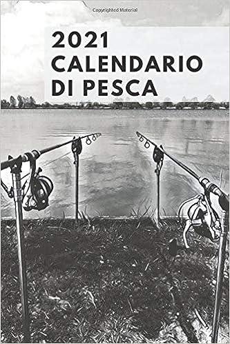 2021 Calendario Di Pesca: Per la pianificazione delle sessioni di