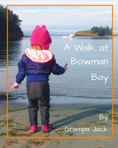 Read Online A Walk at Bowman Bay (A Walk with Grampa Jack) (Volume 2) pdf epub