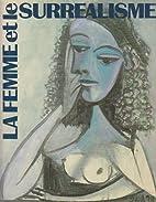La Femme et le Surrealisme by José Pierre