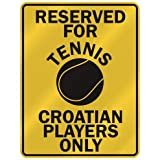"""RESERVED FOR """" T-ENNIS CROATIAN PLAYERS ONLY """" PARKING SIGN COUNTRY CROATIA"""