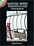 Sailing Ships Stained Glass Coloring Book, John Green, 0486270114