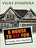 A House to Die For, Vicki Doudera, 1410427463
