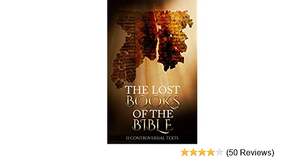 The lost books of the bible 13 controversial texts illustrated the lost books of the bible 13 controversial texts illustrated kindle edition by king james bible alexander campbell george campbell james macknight fandeluxe Images