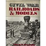 Civil War Railroads and Models, Alexander, Edwin P.