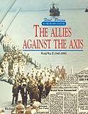 The Allies Against the Axis, Richard Steins, 0805025863