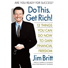 Do This. Get Rich!: 12 Things You Can Do Now to Gain Financial Freedom