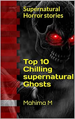 Chilling supernatural ghosts - Top 10 fantasy Adventure Horror thriller Action: Supernatural Horror stories