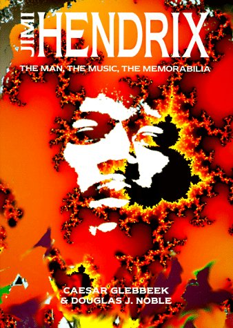 Jimi Hendrix: The Man, The Music, The Memorabilia