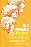 Six Weeks to Better Parenting, Caryl Krueger, 088289482X