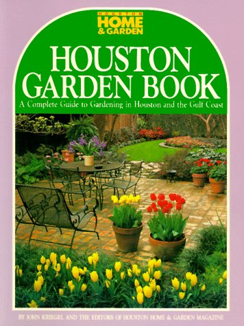 Houston Garden Book: John Kriegel: 9780940672550: Amazon.com: Books
