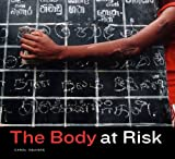 The Body at Risk, Carol Squiers, 0520247337