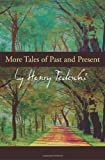 More Tales of Past and Present, Henry Tedeschi, 1440126968