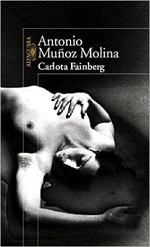 Carlota Fainberg (HISPANICA): Amazon.es: MUÑOZ MOLINA, ANTONIO: Libros
