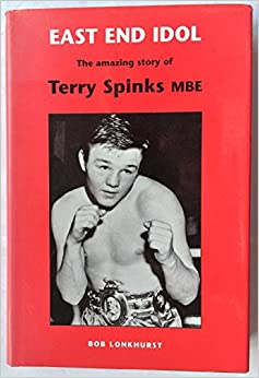 Book East End Idol: The Amazing Story of Terry Spinks